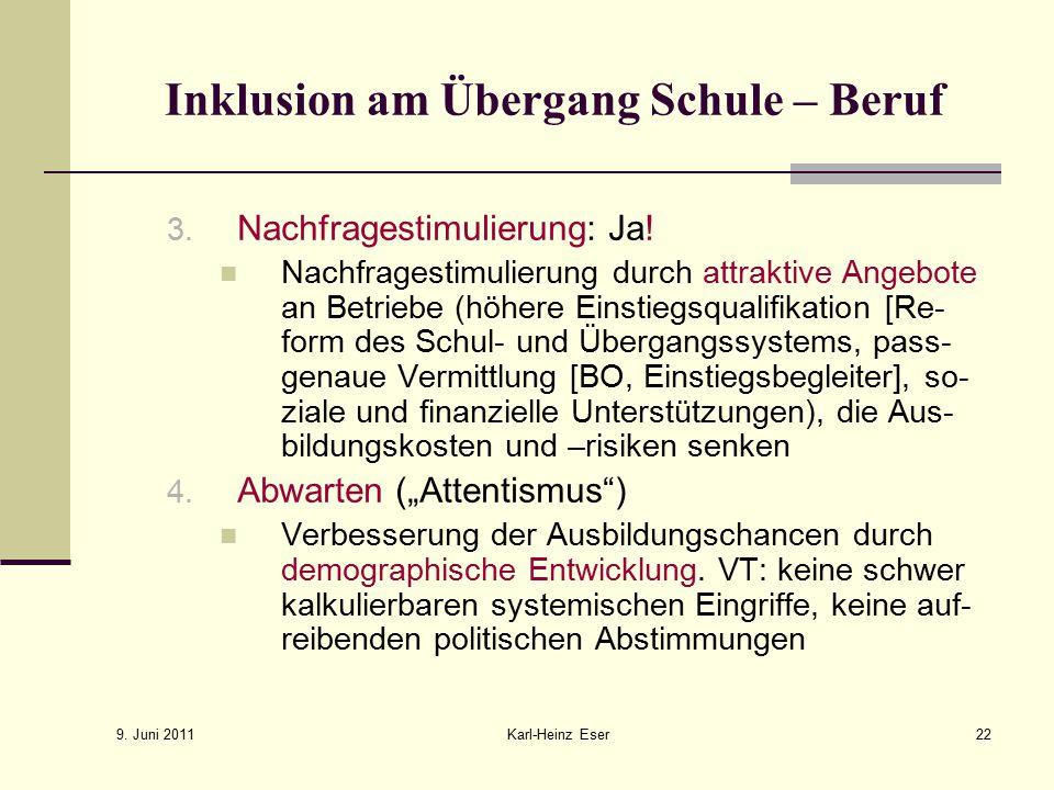 9.Juni 2011 Karl-Heinz Eser22 Inklusion am Übergang Schule – Beruf 3.