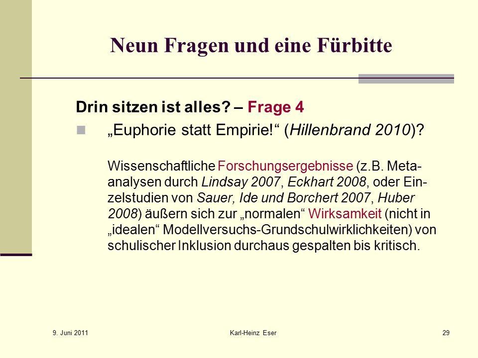 9.Juni 2011 Karl-Heinz Eser29 Neun Fragen und eine Fürbitte Drin sitzen ist alles.