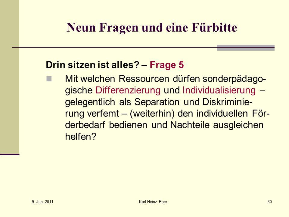 9.Juni 2011 Karl-Heinz Eser30 Neun Fragen und eine Fürbitte Drin sitzen ist alles.