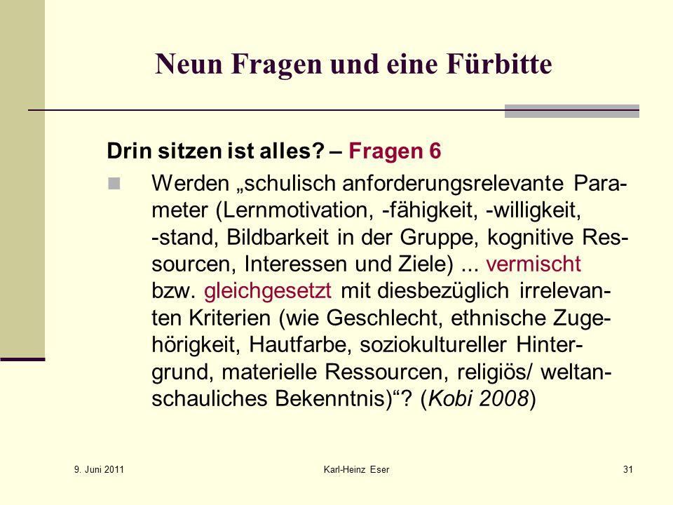 9.Juni 2011 Karl-Heinz Eser31 Neun Fragen und eine Fürbitte Drin sitzen ist alles.