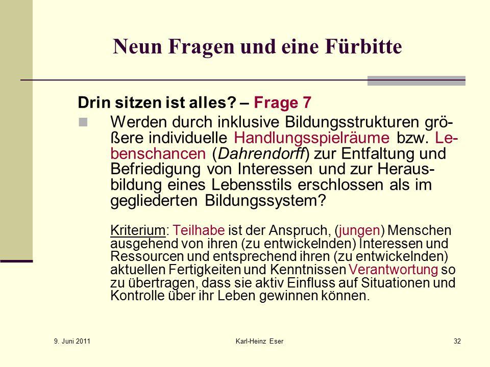 9.Juni 2011 Karl-Heinz Eser32 Neun Fragen und eine Fürbitte Drin sitzen ist alles.