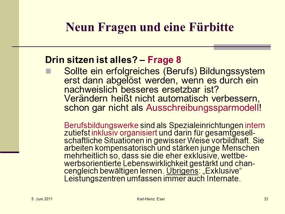 9.Juni 2011 Karl-Heinz Eser33 Neun Fragen und eine Fürbitte Drin sitzen ist alles.