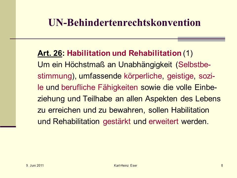 9.Juni 2011 Karl-Heinz Eser8 UN-Behindertenrechtskonvention Art.