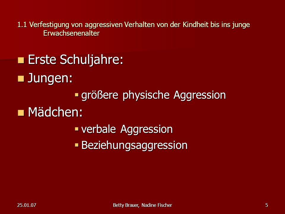 25.01.07Betty Brauer, Nadine Fischer16 1.3 Eskalation von aggressiven Verhalten