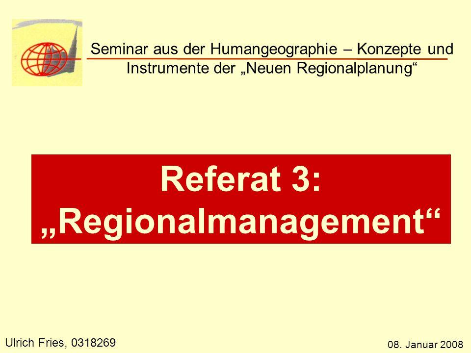 Gliederung und Forschungsfragen I 1.Begriffsanalyse 2.Gründe für die Notwendigkeit eines Regionalmanagements  Wieso Regionalmanagement.