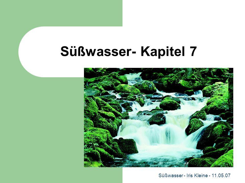Süßwasser - Iris Kleine - 11.05.07 Süßwasser- Kapitel 7