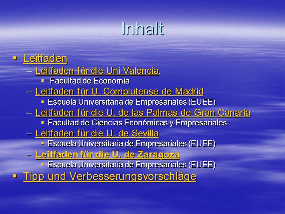Inhalt  Leitfaden Leitfaden –Leitfaden für die Uni Valencia.