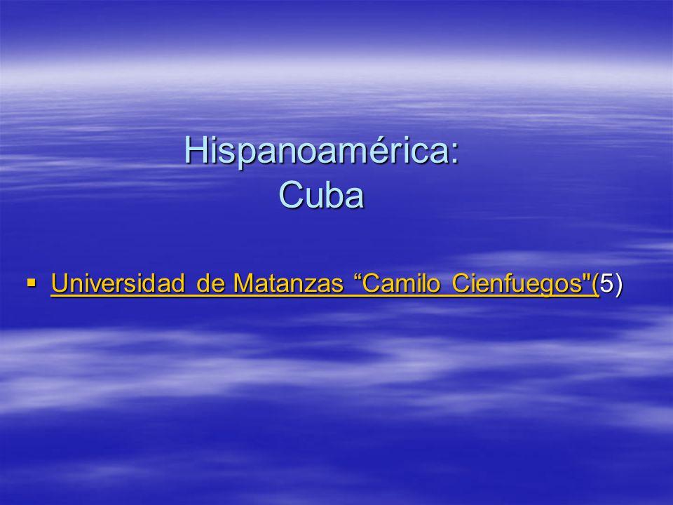 Hispanoamérica: Cuba  Universidad de Matanzas Camilo Cienfuegos (5) Universidad de Matanzas Camilo Cienfuegos ( Universidad de Matanzas Camilo Cienfuegos (