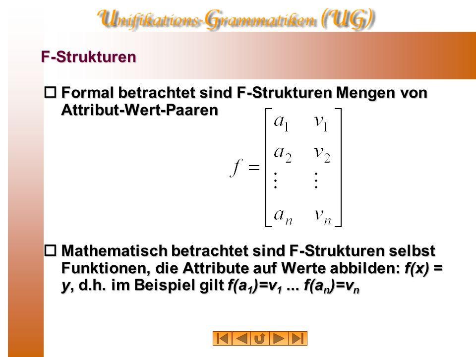  Kohärenz: Eine F-Struktur ist lokal kohärent genau dann, wenn alle in ihr enthaltenen regierbaren grammatischen Funktionen durch ein lokales Prädikat regiert werden.