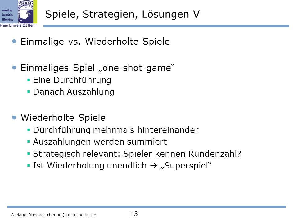 Wieland Rhenau, rhenau@inf.fu-berlin.de 13 Spiele, Strategien, Lösungen V Einmalige vs.