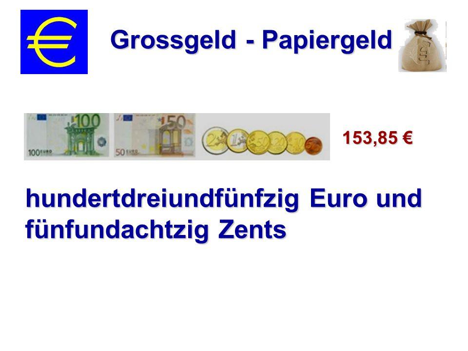 Grossgeld - Papiergeld hundertdreiundfünfzig Euro und fünfundachtzig Zents 153,85 €