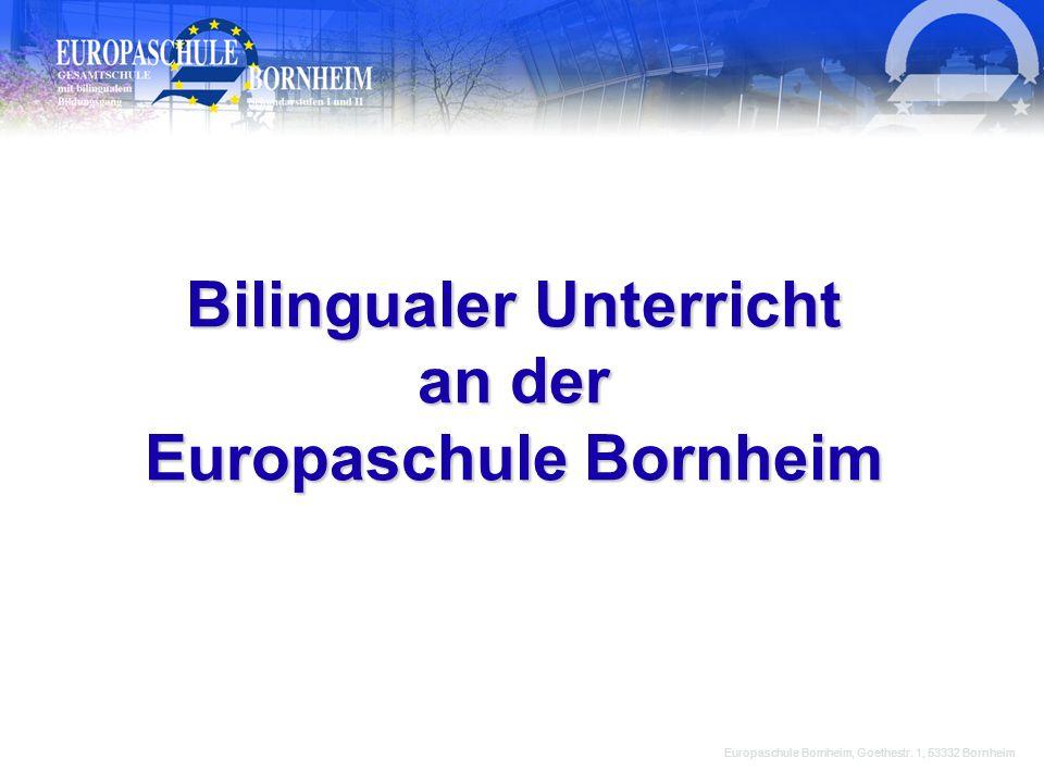 Bilingualer Unterricht an der Europaschule Bornheim Europaschule Bornheim, Goethestr.