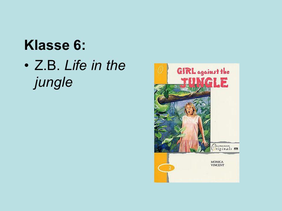 Klasse 6: Z.B. Life in the jungle