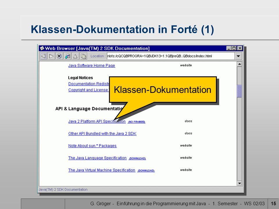 G. Gröger - Einführung in die Programmierung mit Java - 1. Semester - WS 02/0315 Klassen-Dokumentation in Forté (1) Klassen-Dokumentation