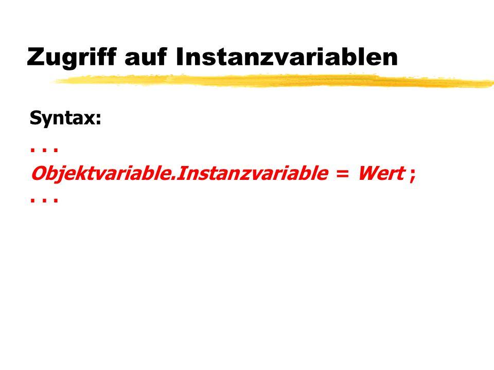 Aufruf von Methoden Syntax: // Methode ohne Rückgabewert Objektvariable.Methode1(Parameterliste);...