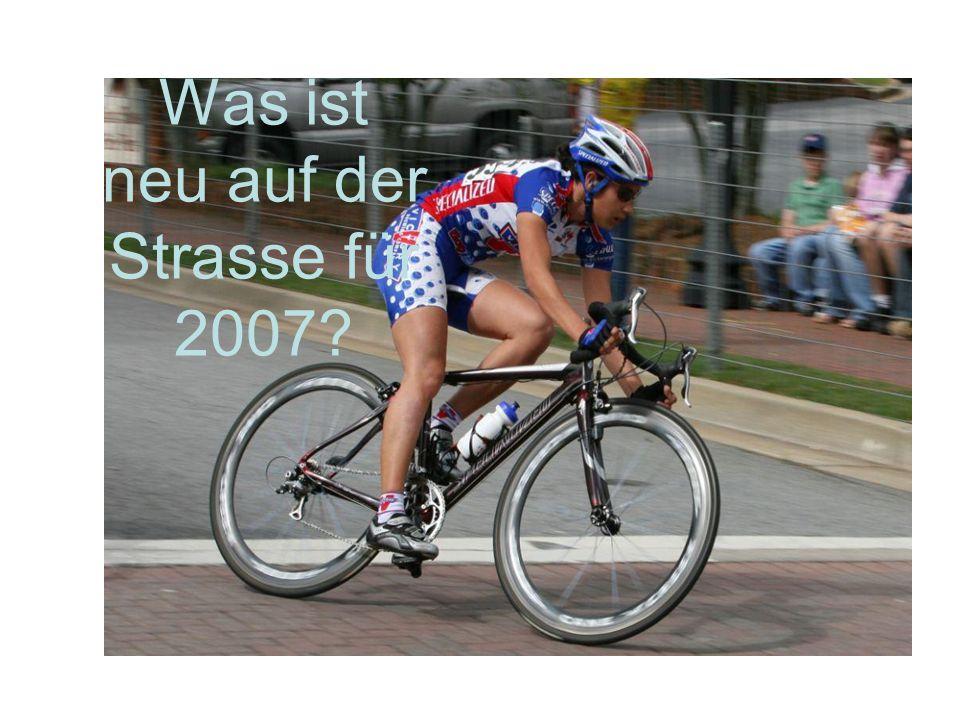 Was ist neu auf der Strasse für 2007?