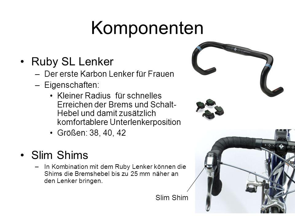 Komponenten Ruby SL Lenker –Der erste Karbon Lenker für Frauen –Eigenschaften: Kleiner Radius für schnelles Erreichen der Brems und Schalt- Hebel und damit zusätzlich komfortablere Unterlenkerposition Größen: 38, 40, 42 Slim Shims –In Kombination mit dem Ruby Lenker können die Shims die Bremshebel bis zu 25 mm näher an den Lenker bringen.