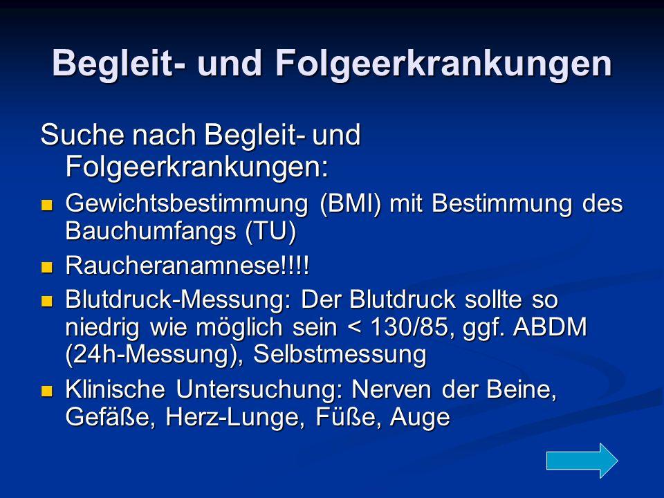 Begleit- und Folgeerkrankungen Suche nach Begleit- und Folgeerkrankungen: Gewichtsbestimmung (BMI) mit Bestimmung des Bauchumfangs (TU) Gewichtsbestim
