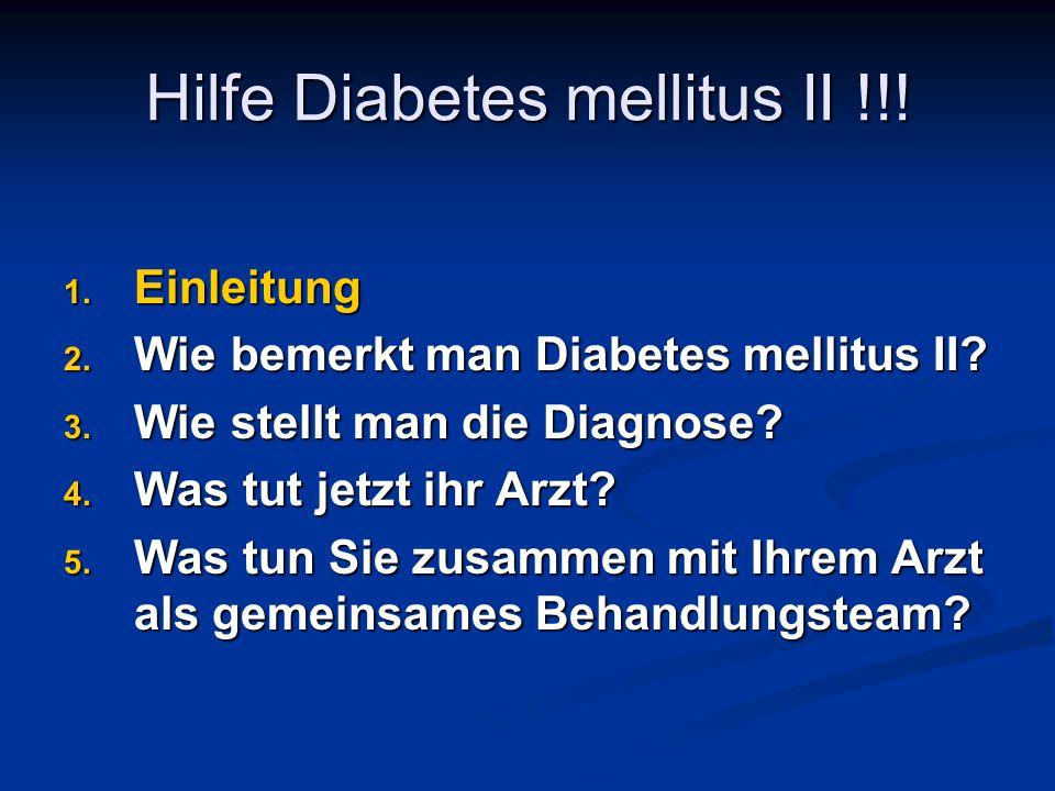 1.Einleitung Was ist eigentlich Diabetes mellitus II.