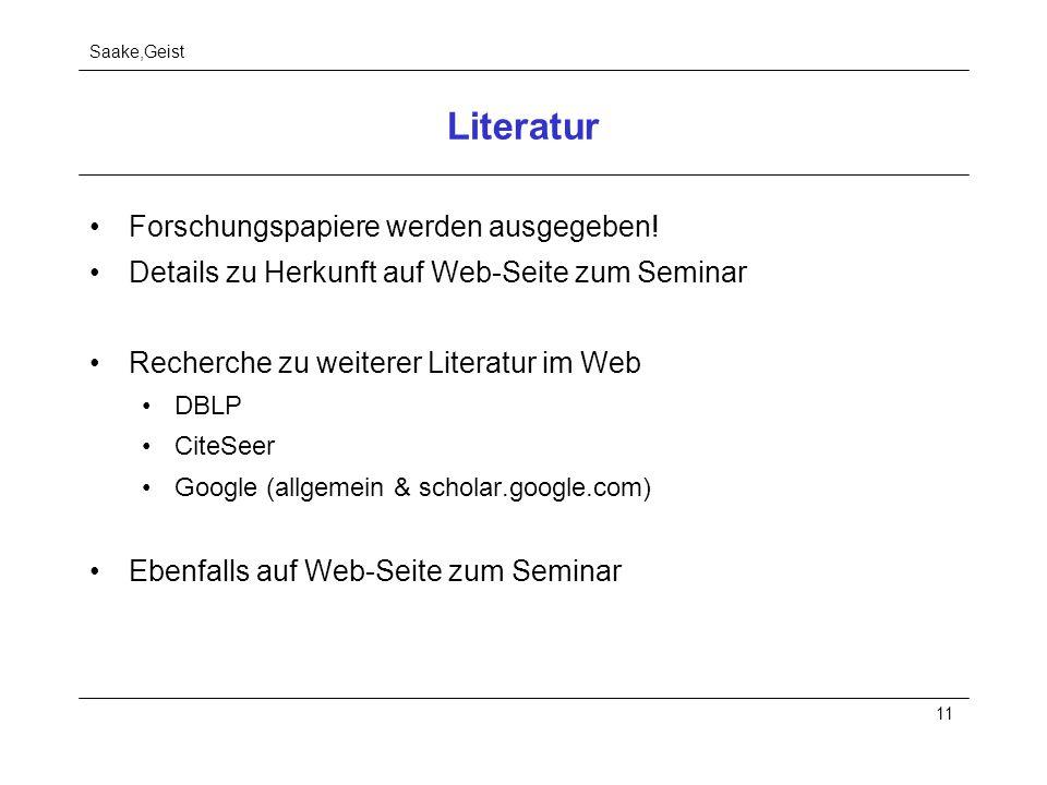 Saake,Geist 11 Literatur Forschungspapiere werden ausgegeben! Details zu Herkunft auf Web-Seite zum Seminar Recherche zu weiterer Literatur im Web DBL