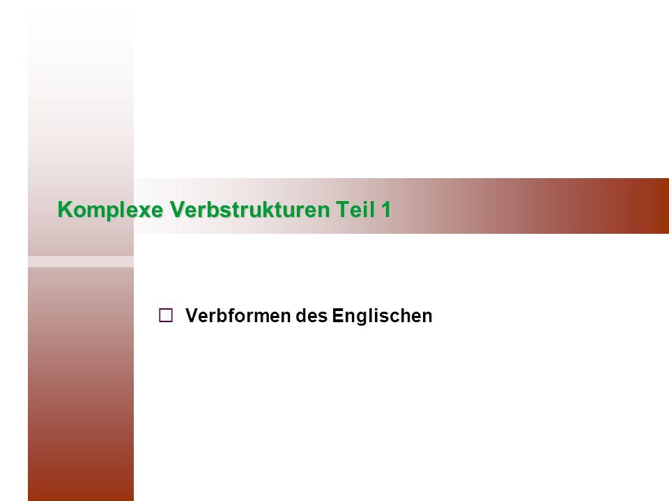 Komplexe Verbstrukturen Teil 1   Verbformen des Englischen
