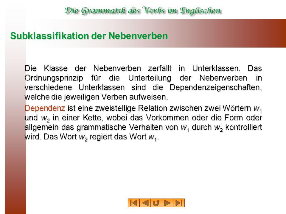 Subklassifikation der Nebenverben Die Klasse der Nebenverben zerfällt in Unterklassen.