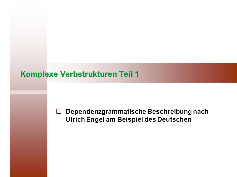 Komplexe Verbstrukturen Teil 1   Dependenzgrammatische Beschreibung nach Ulrich Engel am Beispiel des Deutschen