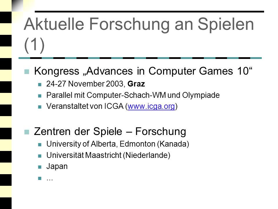 """Aktuelle Forschung an Spielen (2) Konzentration auf Brettspiele Schach Go Konzentration auf Suchtechniken Verbesserungen von bekannten Techniken Machine Learning eher """"exotisch"""