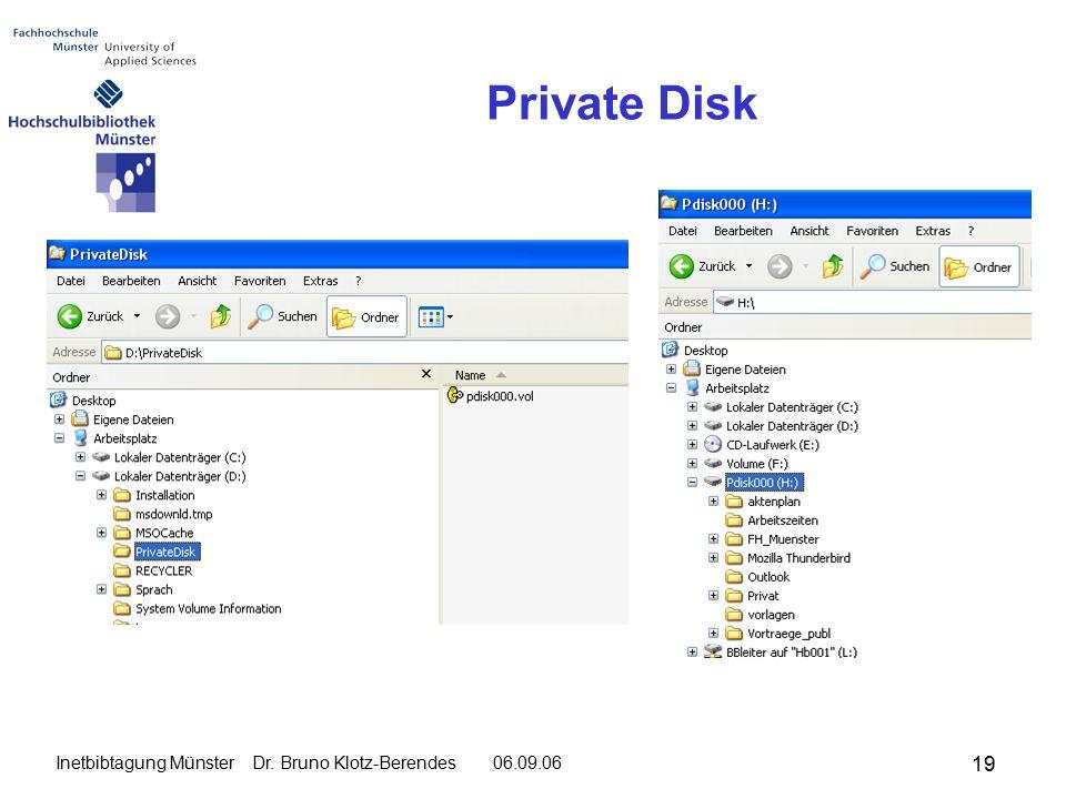 19 Inetbibtagung Münster Dr. Bruno Klotz-Berendes 06.09.06 Private Disk