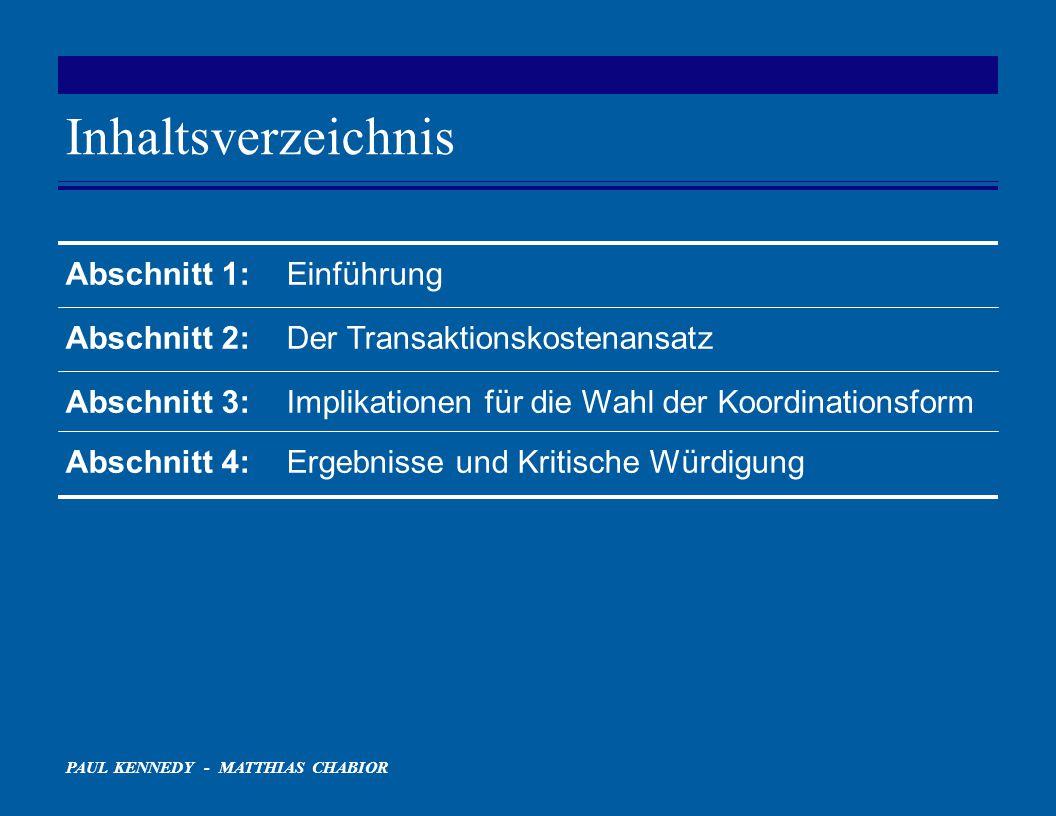 PAUL KENNEDY - MATTHIAS CHABIOR Inhaltsverzeichnis Abschnitt 1:Einführung Abschnitt 2:Der TransaktionskostenansatzAbschnitt 3:Implikationen für die Wa