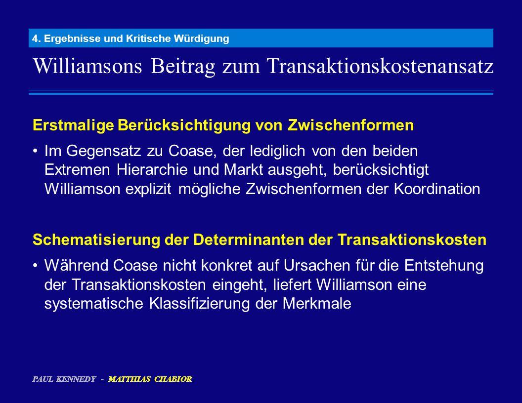Williamsons Beitrag zum Transaktionskostenansatz 4. Ergebnisse und Kritische Würdigung Erstmalige Berücksichtigung von Zwischenformen Im Gegensatz zu
