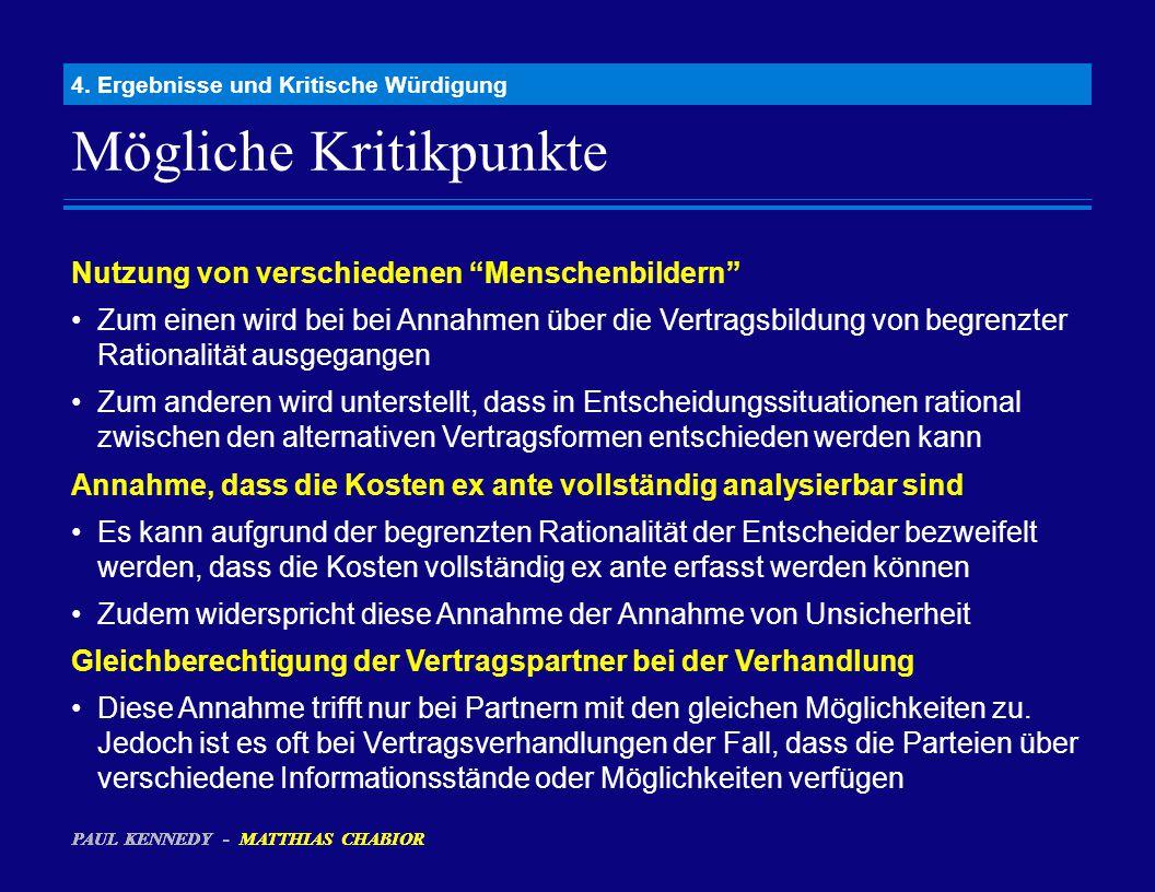 """Mögliche Kritikpunkte 4. Ergebnisse und Kritische Würdigung Nutzung von verschiedenen """"Menschenbildern"""" Zum einen wird bei bei Annahmen über die Vertr"""