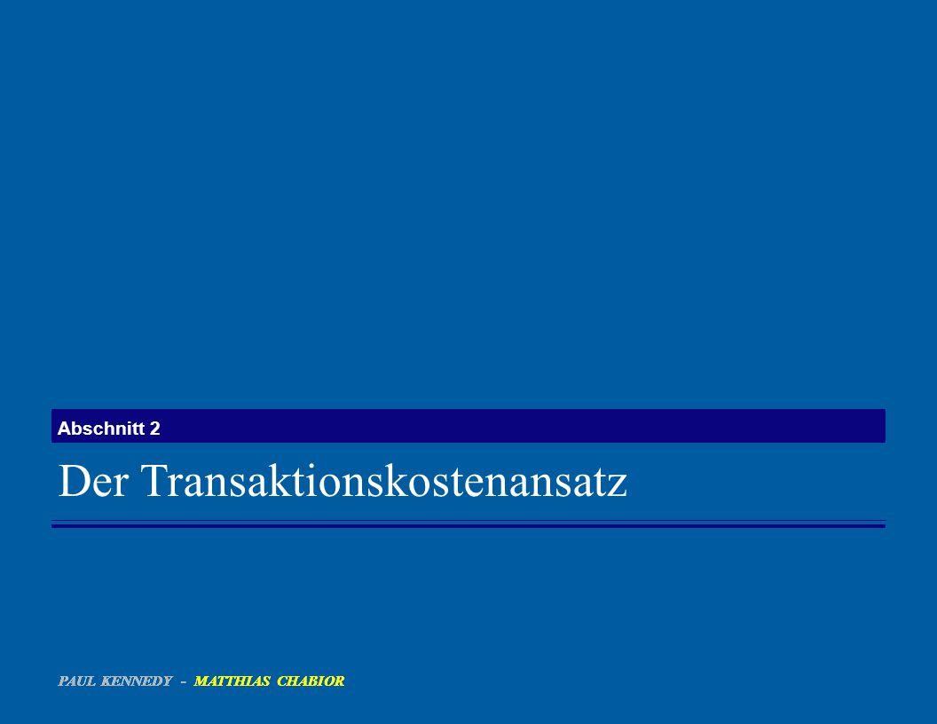 Williamsons Beitrag zum Transaktionskostenansatz 4.