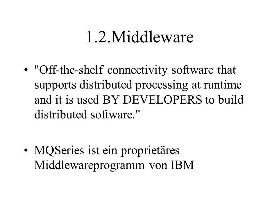 1.2.Middleware Host: IBM MVS/ESA- Server and Client enabled Tandem NonStop Kernel- Server IBM VSE/ESA- Server Workstation: IBM AIX- Server and Client NCR (AT&T GIS) UNIX- Server and Client Siemens Nixdorf SINIX- Server and Client Hewlett Packard HP-UX- Server and Client SunSolaris and SunOS- Server and Client Digital Unix- Client - available as SupportPac Linux Client - available as SupportPac