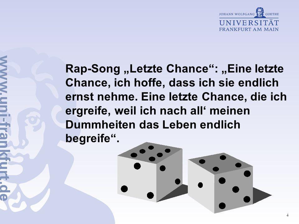 """4 Rap-Song """"Letzte Chance : """"Eine letzte Chance, ich hoffe, dass ich sie endlich ernst nehme."""