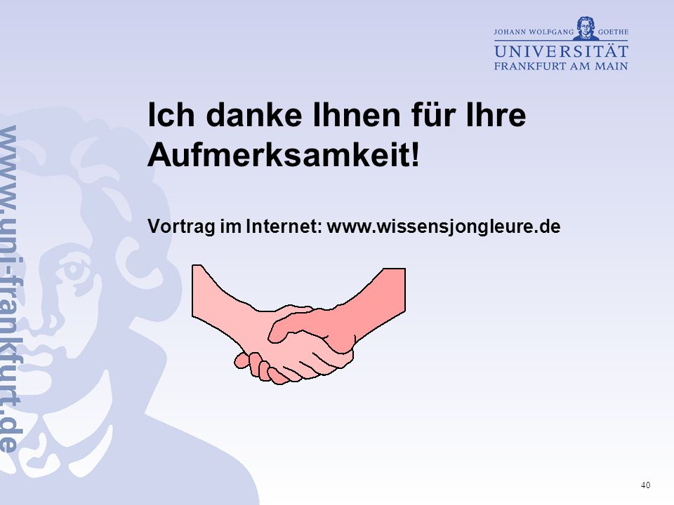 40 Ich danke Ihnen für Ihre Aufmerksamkeit! Vortrag im Internet: www.wissensjongleure.de
