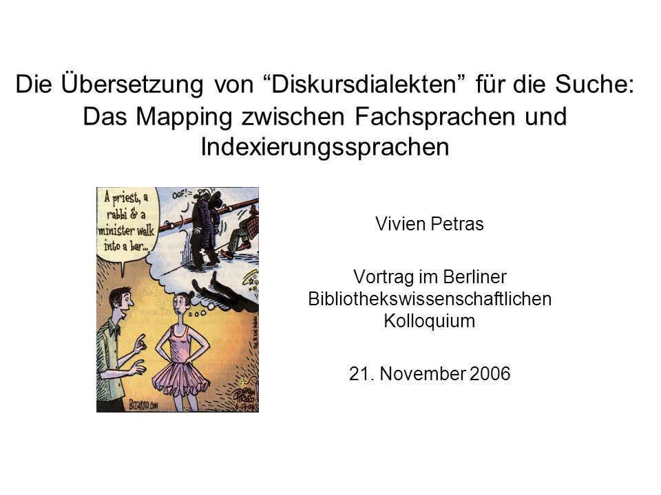 """Die Übersetzung von """"Diskursdialekten"""" für die Suche: Das Mapping zwischen Fachsprachen und Indexierungssprachen Vivien Petras Vortrag im Berliner Bib"""