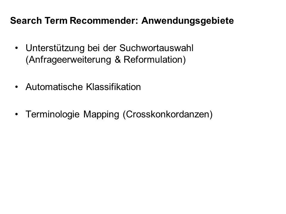 Unterstützung bei der Suchwortauswahl (Anfrageerweiterung & Reformulation) Automatische Klassifikation Terminologie Mapping (Crosskonkordanzen) Search