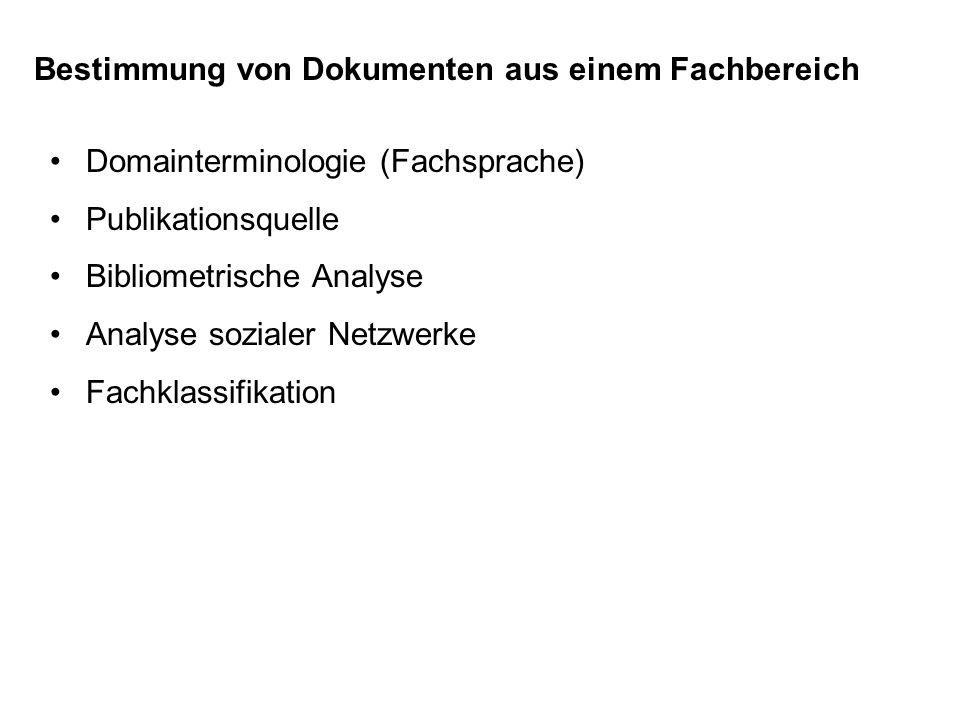 Domainterminologie (Fachsprache) Publikationsquelle Bibliometrische Analyse Analyse sozialer Netzwerke Fachklassifikation Bestimmung von Dokumenten au