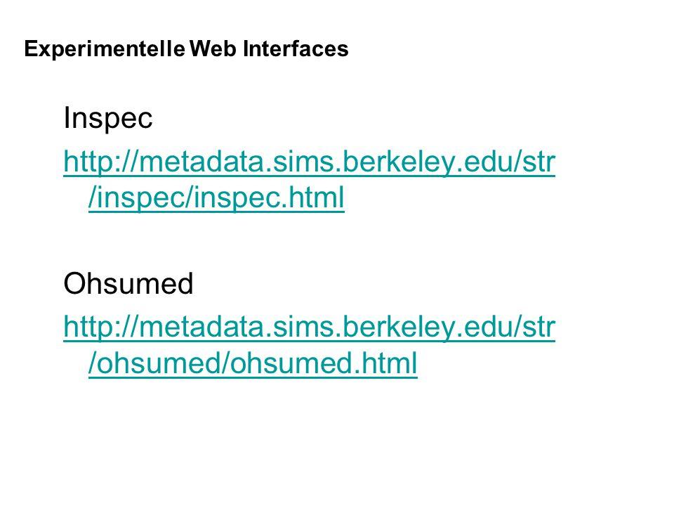 Inspec http://metadata.sims.berkeley.edu/str /inspec/inspec.html Ohsumed http://metadata.sims.berkeley.edu/str /ohsumed/ohsumed.html Experimentelle We
