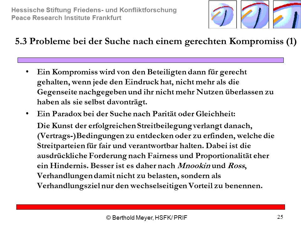 Hessische Stiftung Friedens- und Konfliktforschung Peace Research Institute Frankfurt © Berthold Meyer, HSFK/ PRIF 25 5.3 Probleme bei der Suche nach