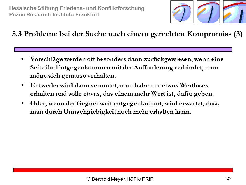 Hessische Stiftung Friedens- und Konfliktforschung Peace Research Institute Frankfurt © Berthold Meyer, HSFK/ PRIF 27 5.3 Probleme bei der Suche nach