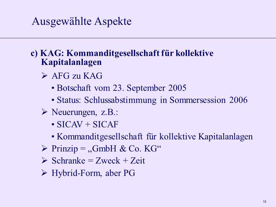 18 c) KAG: Kommanditgesellschaft für kollektive Kapitalanlagen  AFG zu KAG Botschaft vom 23. September 2005 Status: Schlussabstimmung in Sommersessio