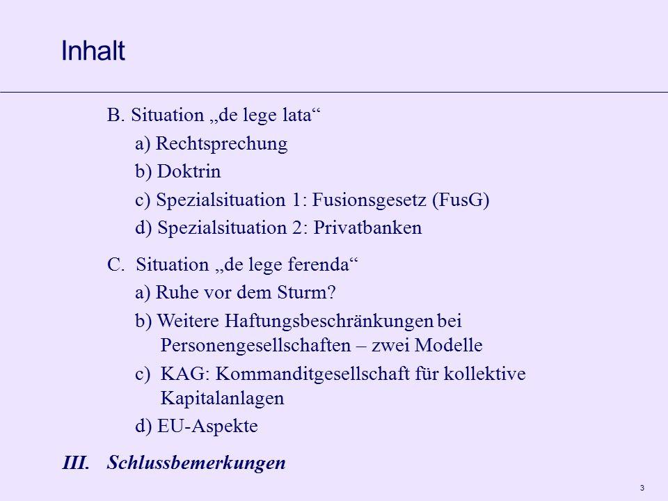"""3 B. Situation """"de lege lata"""" a) Rechtsprechung b) Doktrin c) Spezialsituation 1: Fusionsgesetz (FusG) d) Spezialsituation 2: Privatbanken C. Situatio"""