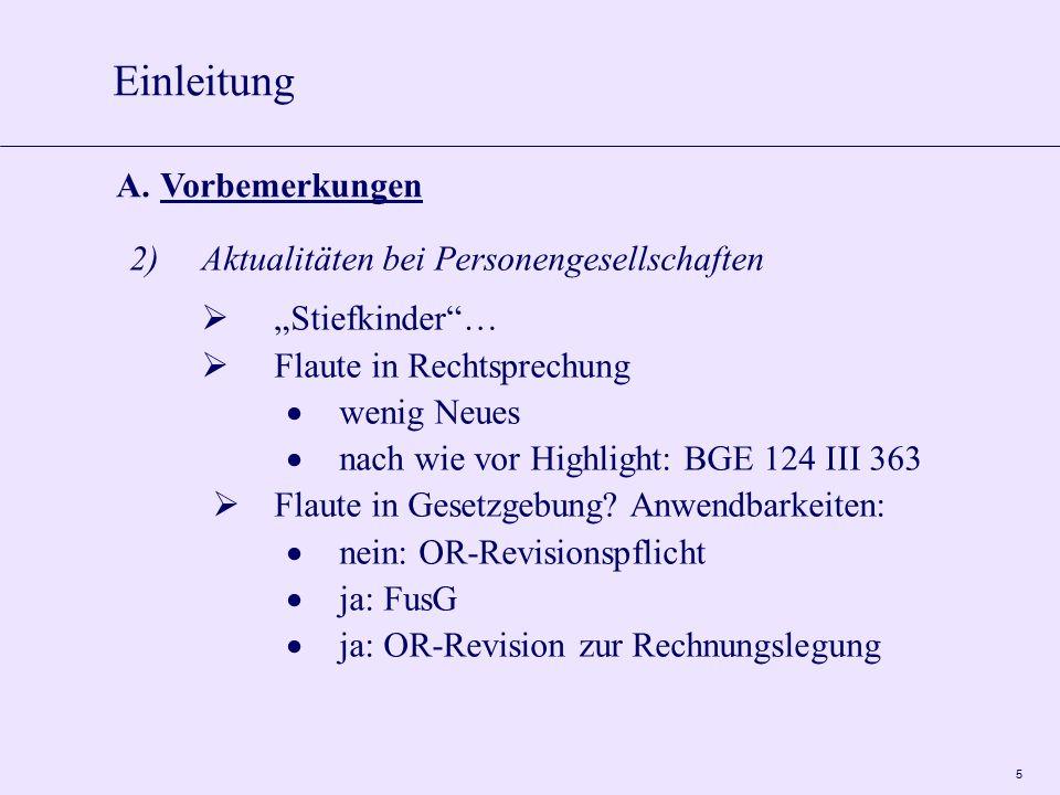 """5 2)Aktualitäten bei Personengesellschaften  """"Stiefkinder""""…  Flaute in Rechtsprechung  wenig Neues  nach wie vor Highlight: BGE 124 III 363  Flau"""
