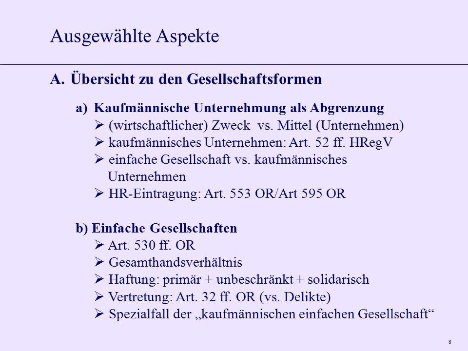 8 a) Kaufmännische Unternehmung als Abgrenzung  (wirtschaftlicher) Zweck vs. Mittel (Unternehmen)  kaufmännisches Unternehmen: Art. 52 ff. HRegV  e