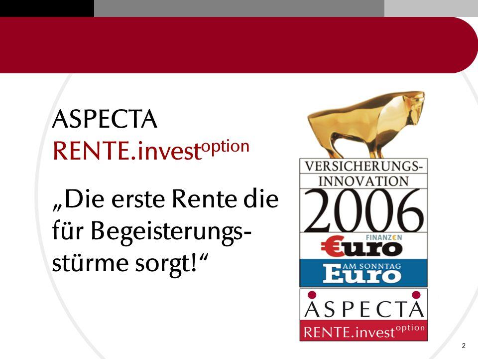 """ASPECTA RENTE.invest option 2 """"Die erste Rente die für Begeisterungs- stürme sorgt!"""""""