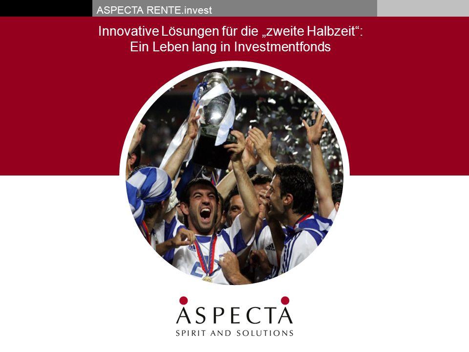 """ASPECTA RENTE.invest Innovative Lösungen für die """"zweite Halbzeit"""": Ein Leben lang in Investmentfonds"""