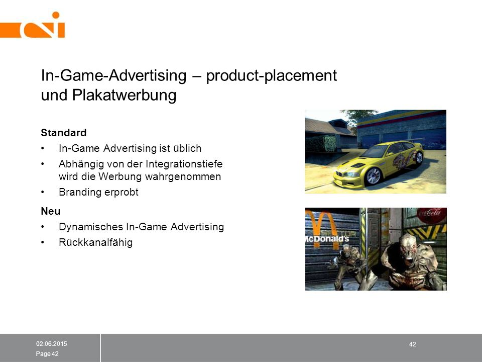In-Game-Advertising – product-placement und Plakatwerbung Standard In-Game Advertising ist üblich Abhängig von der Integrationstiefe wird die Werbung