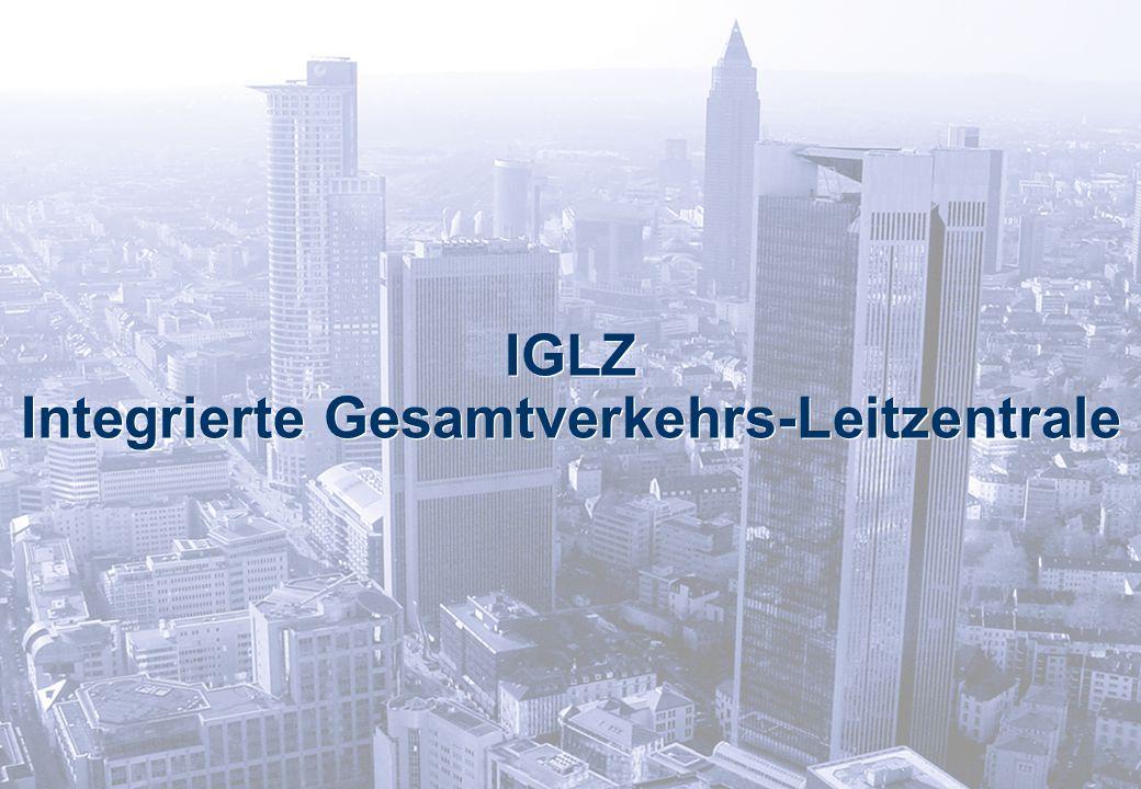 IGLZ Integrierte Gesamtverkehrs-Leitzentrale